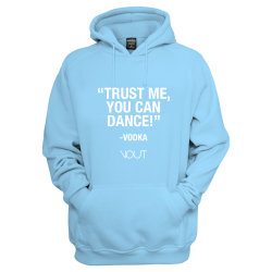 TRUST ME YOU CAN DANCE -VODKA